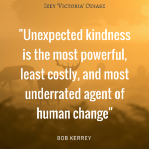 unexpected-kindness-is-the-most-powerful-least-costly-and-most-underrated-agent-of-human-change-bob-kerrey
