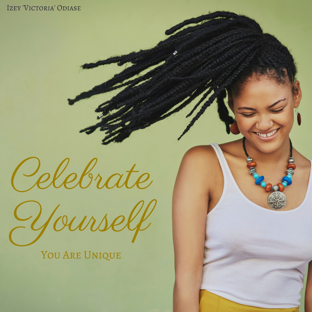 Celebrate Yourself. You are Unique