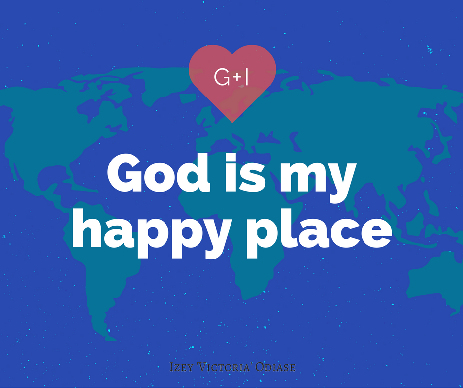 God is my happy place