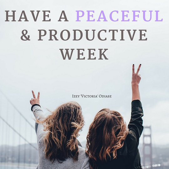 Have A Peaceful And Productive Week