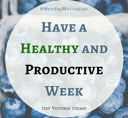 Have a Healthy and Productive Week