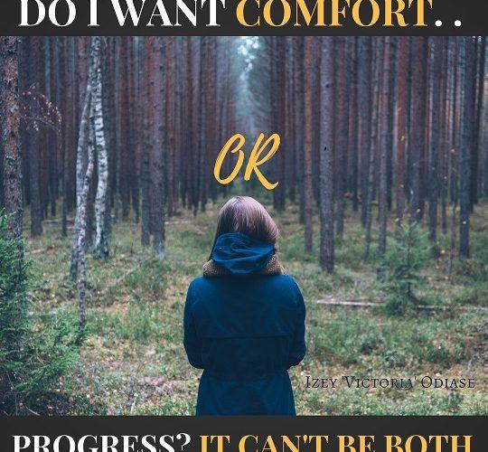 Do I Want Comfort or Progress?