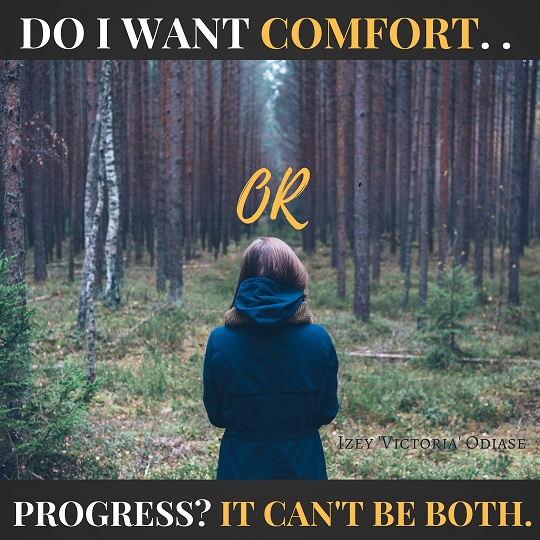 Do I Want Comfort or Progress?