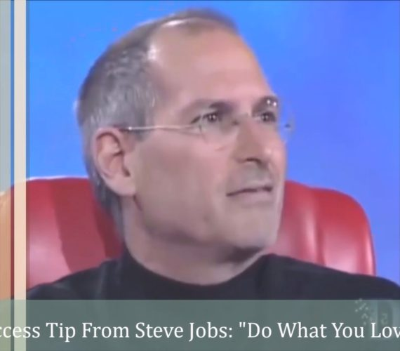 Success Tip From Steve Jobs - Do What You Love