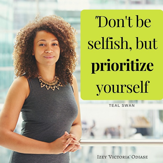 """Don't be selfish, but prioritize yourself."" Teal Swan"