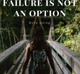 Failure is not an option. Keep going!