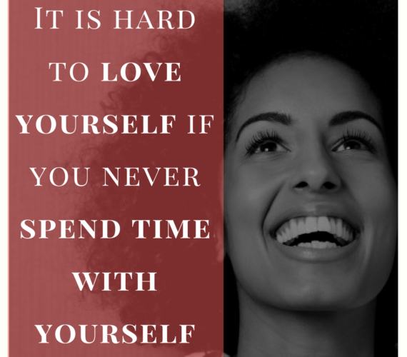 love yourself spend time with yourself