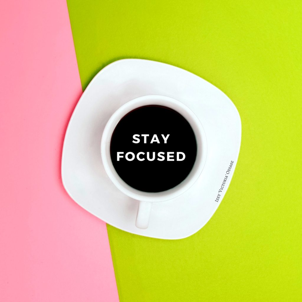 Stay Focused Quotes Focused And Productive