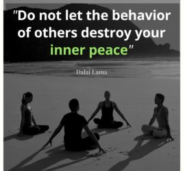 """Do not let the behavior of others destroy your inner peace"" Dalai Lama"