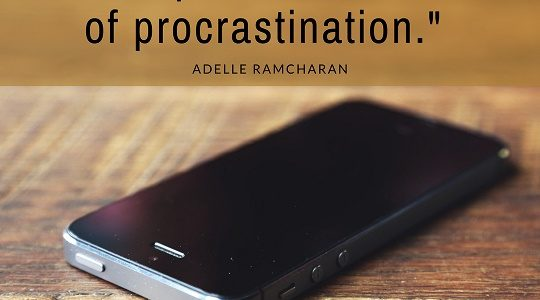 """""""Perfectionism is the smart person's version of procrastination."""" Adelle Ramcharan"""
