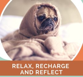 RELAX, RECHARGE AND REFLECT. Sometimes it's OK to do nothing.