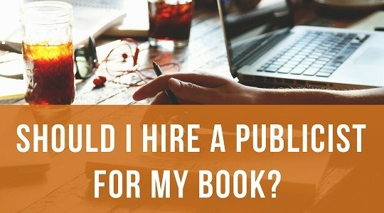 Should I Hire a Publicist for My Book?
