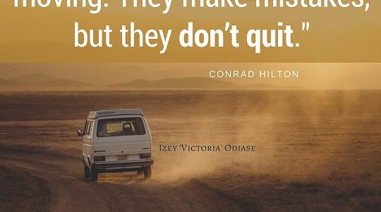 """""""Successful people keep moving. They make mistakes, but they don't quit. """" Conrad Hilton"""