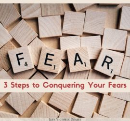 3 Steps to Conquering Your Fears