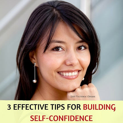 3 Effective Tips for Building Self-Confidence When You Feel Inadequate