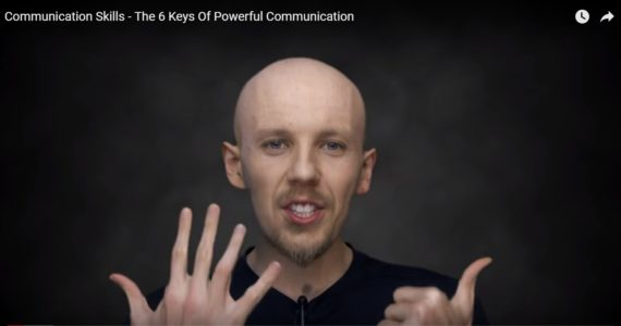 Improve Your Communication Skills - The 6 Keys Of Powerful Communication
