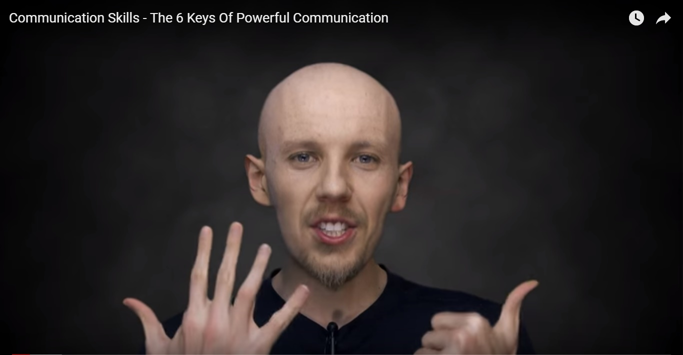 Improve Your Communication Skills - The 6 Keys Of Powerful Communication