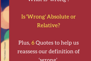 What is 'wrong'_ Is Morality Absolute or Relative_ Plus, 6 Quotes on Morality, to help us reassess our definition of 'wrong'. - Izey Victoria Odiase
