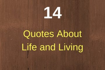 Quotes About Life and Living Life